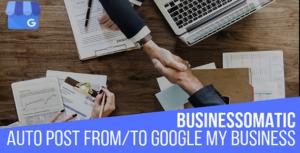 Businessomatic - Google mon Business Post importateur exportateur Plugin pour WordPress