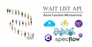 Attendre les API de liste construite sur 2 fonctions Azure et .NET Framework de base 2 recouvert de tests automatisés