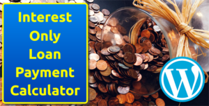 Interest Only Loan Payment Calculator for WordPress