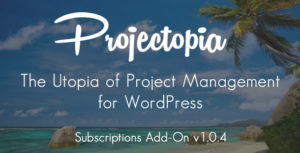 Projectopia WP Project Management - Subscriptions Add-On