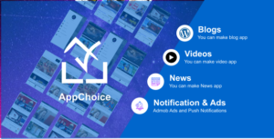 AppChoice : Wordpress App 3 in 1 app - Blogging | Videos | News - Native Android App