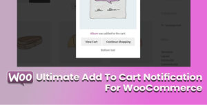 Ultimate Add To Cart Notification For WooCommerce