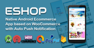 ESHOP - Native Android Ecommerce App based on WooCommerce with Auto Push Notification